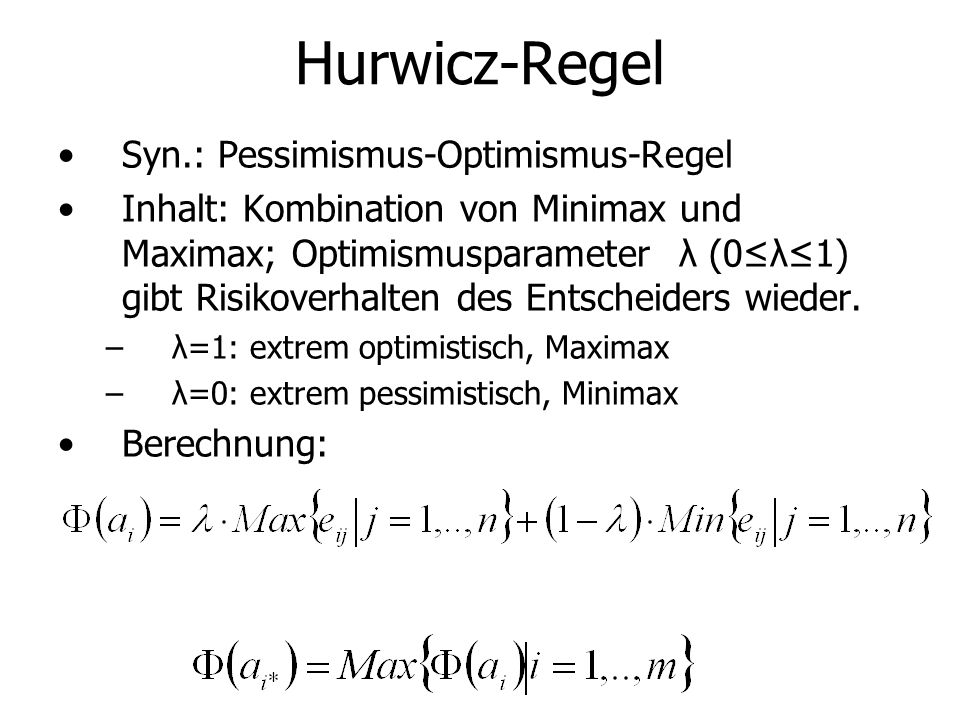 Hurwicz-Regel Syn.: Pessimismus-Optimismus-Regel