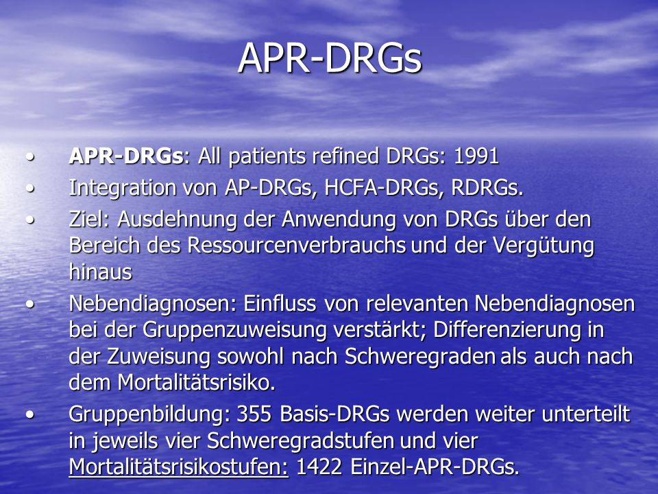 APR-DRGs APR-DRGs: All patients refined DRGs: 1991
