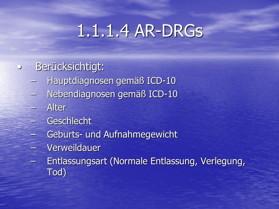 1.1.1.4 AR-DRGs Berücksichtigt: Hauptdiagnosen gemäß ICD-10
