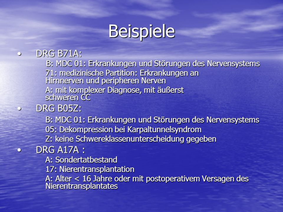 Beispiele DRG B71A: DRG B05Z: DRG A17A :