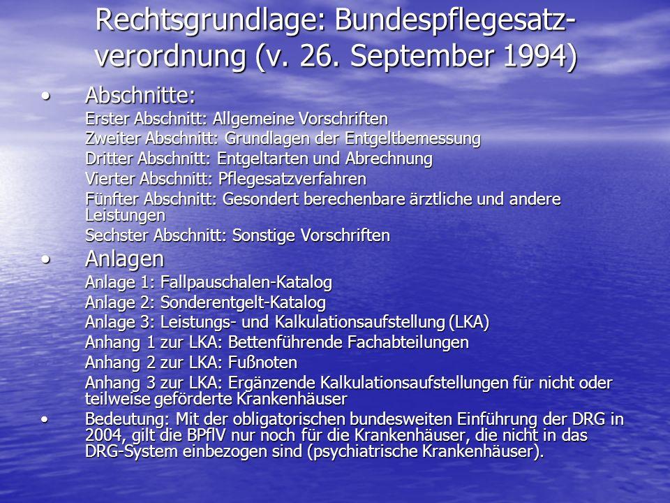 Rechtsgrundlage: Bundespflegesatz-verordnung (v. 26. September 1994)