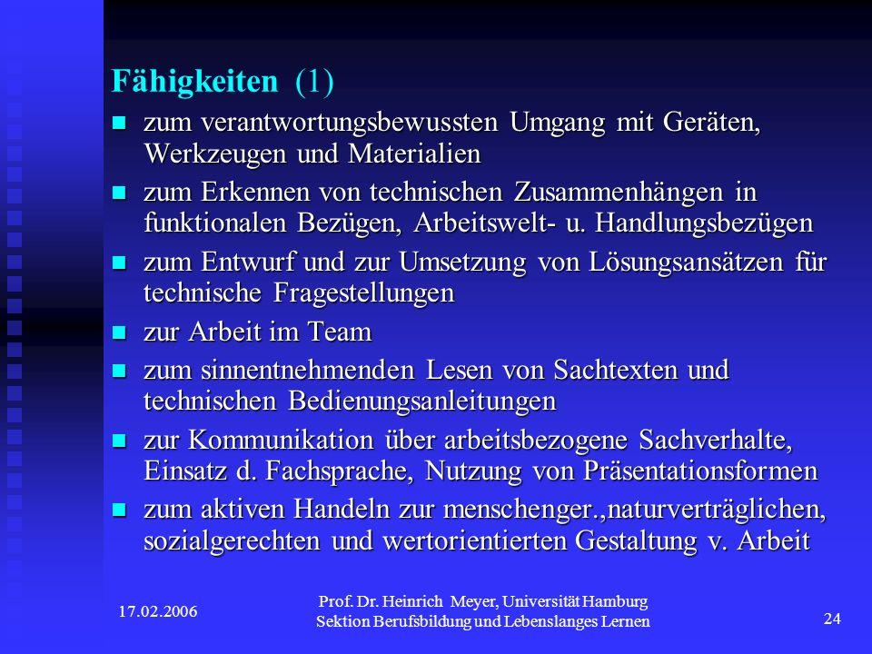 Fähigkeiten (1) zum verantwortungsbewussten Umgang mit Geräten, Werkzeugen und Materialien.