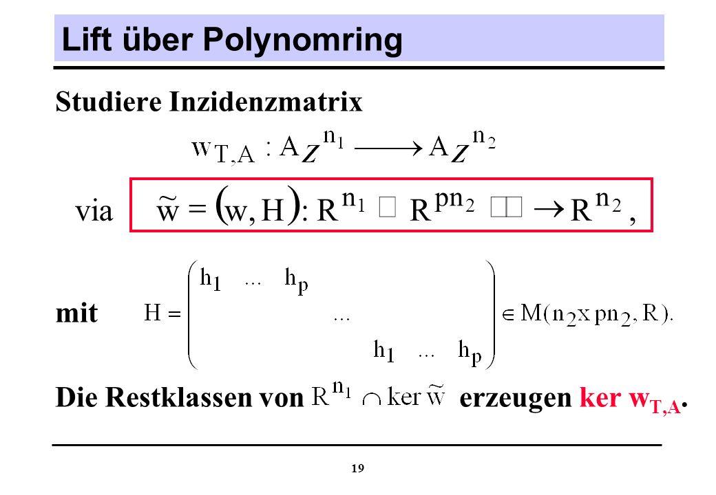( ) Lift über Polynomring , R : H w ~ via ¾ ® Å =