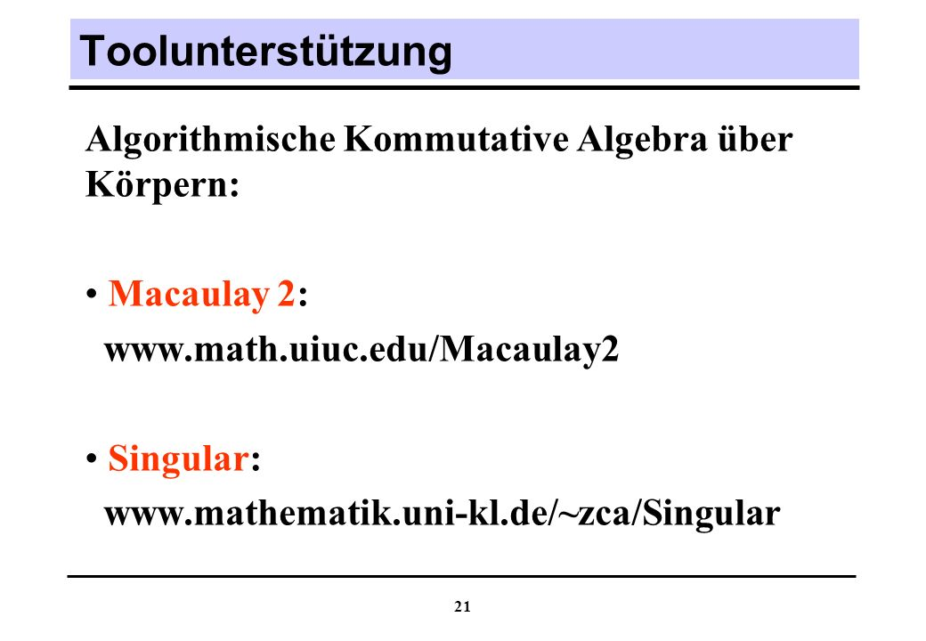 Toolunterstützung Algorithmische Kommutative Algebra über Körpern: