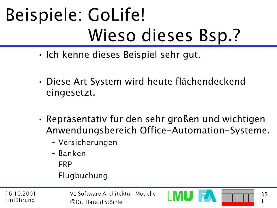 Beispiele: GoLife! Wieso dieses Bsp.