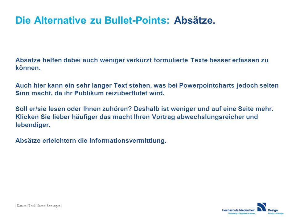 Die Alternative zu Bullet-Points: Absätze.