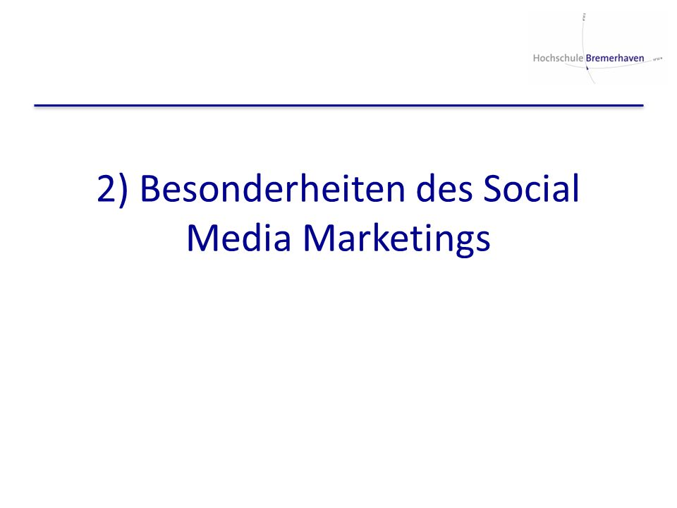 2) Besonderheiten des Social Media Marketings