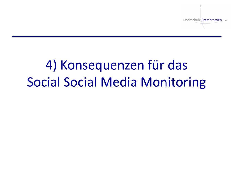 4) Konsequenzen für das Social Social Media Monitoring