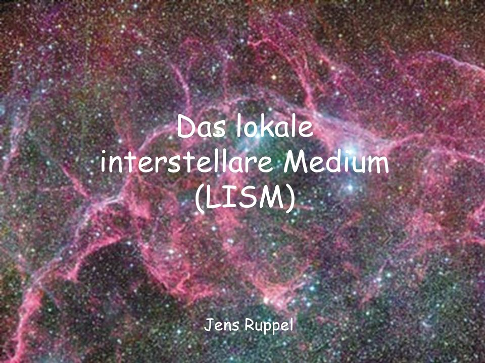 Das lokale interstellare Medium (LISM)