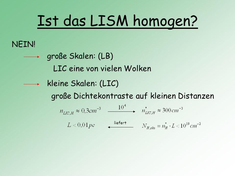 Ist das LISM homogen NEIN! große Skalen: (LB)