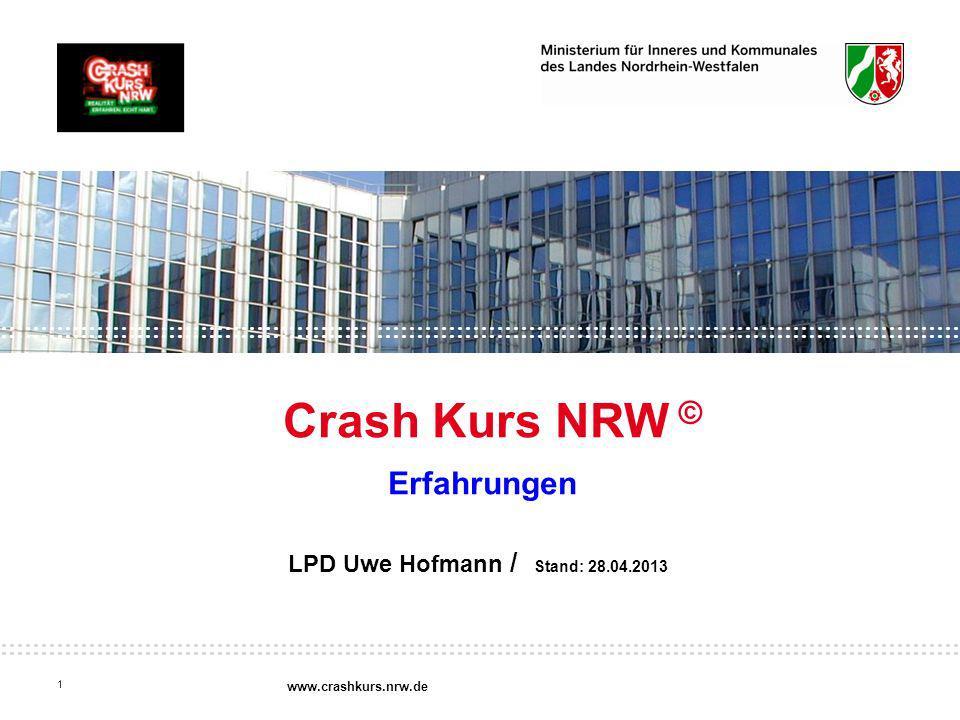 Crash Kurs NRW Erfahrungen LPD Uwe Hofmann / Stand: 28.04.2013