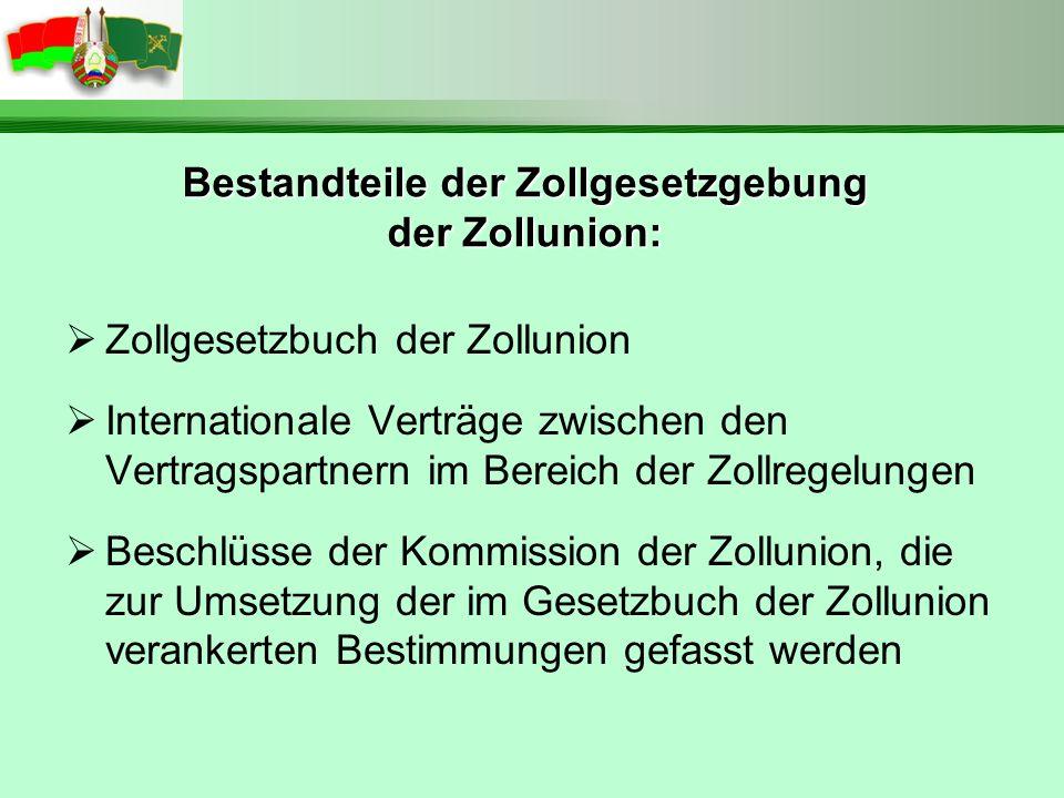 Bestandteile der Zollgesetzgebung der Zollunion: