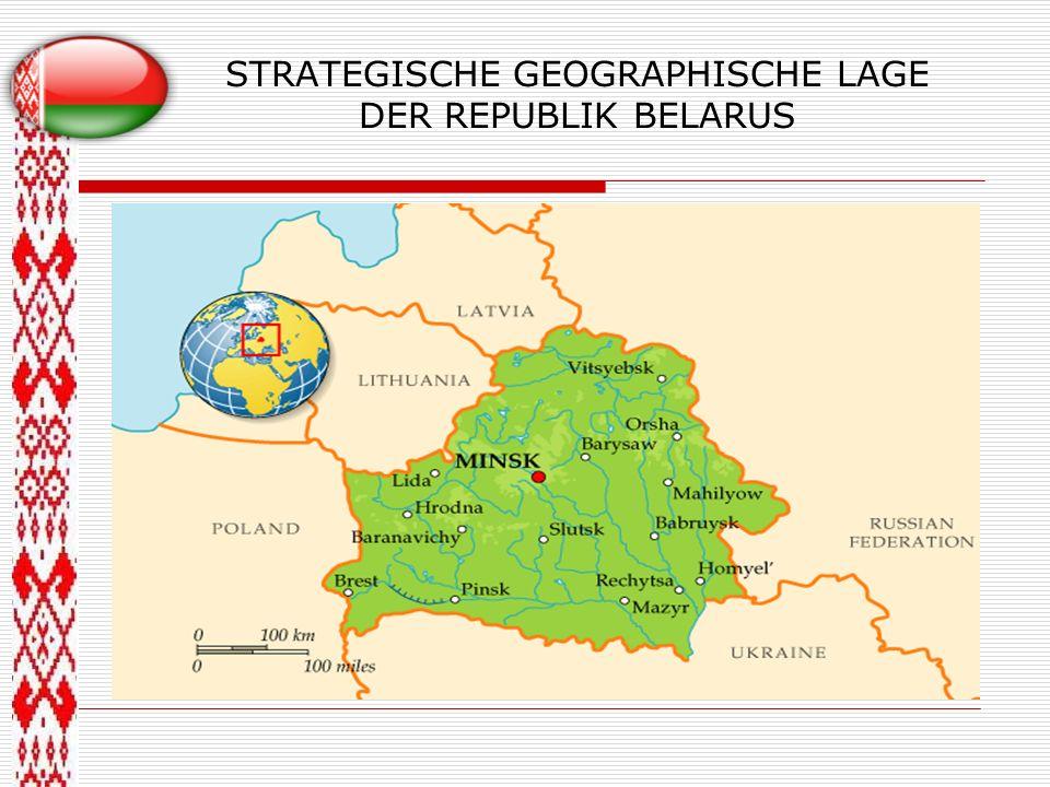STRATEGISCHE GEOGRAPHISCHE LAGE DER REPUBLIK BELARUS