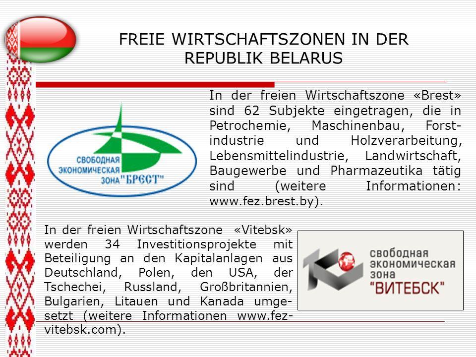 FREIE WIRTSCHAFTSZONEN IN DER REPUBLIK BELARUS