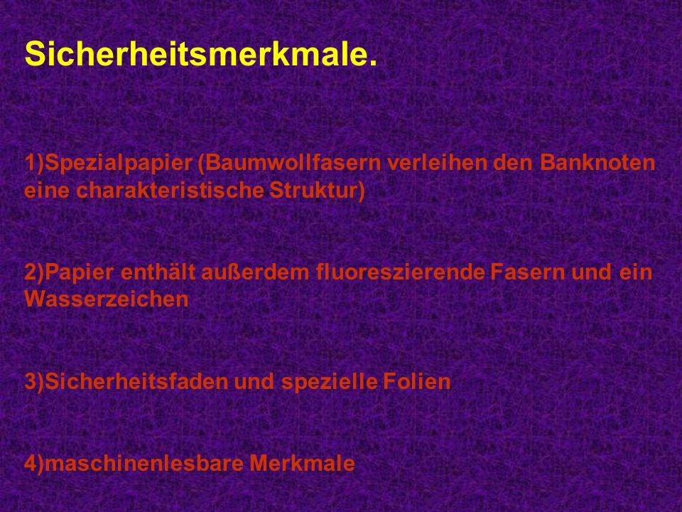 Sicherheitsmerkmale. Spezialpapier (Baumwollfasern verleihen den Banknoten eine charakteristische Struktur)