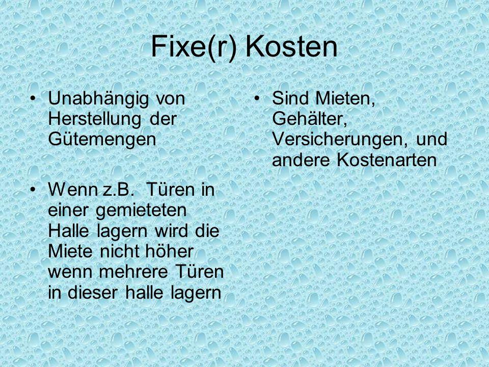Fixe(r) Kosten Unabhängig von Herstellung der Gütemengen