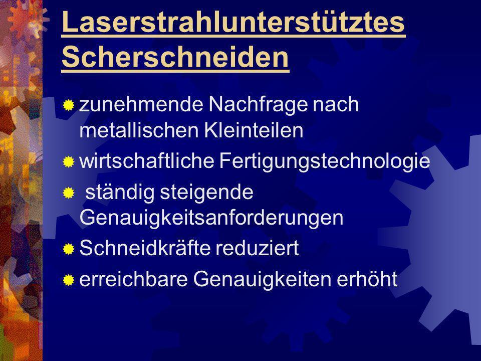 Laserstrahlunterstütztes Scherschneiden