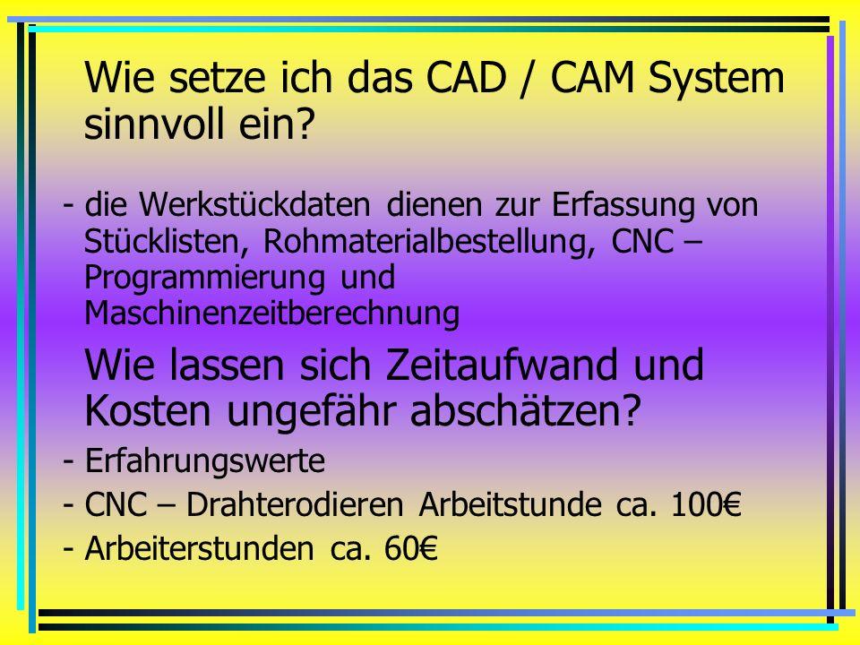 Wie setze ich das CAD / CAM System sinnvoll ein