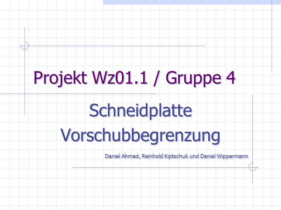 Projekt Wz01.1 / Gruppe 4 Schneidplatte Vorschubbegrenzung