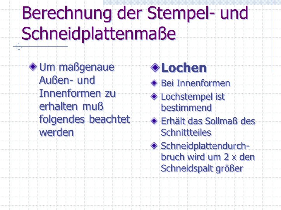 Berechnung der Stempel- und Schneidplattenmaße