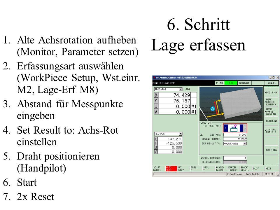 6. Schritt Lage erfassenAlte Achsrotation aufheben (Monitor, Parameter setzen) Erfassungsart auswählen (WorkPiece Setup, Wst.einr. M2, Lage-Erf M8)