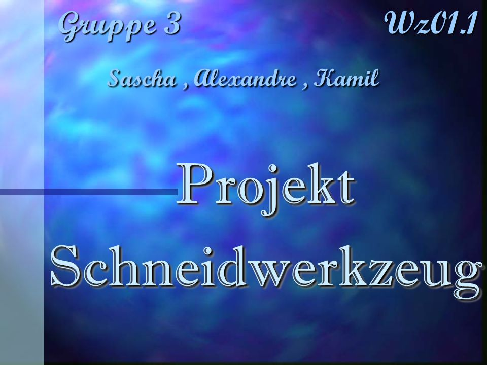 Gruppe 3 Wz01.1 Sascha , Alexandre , Kamil