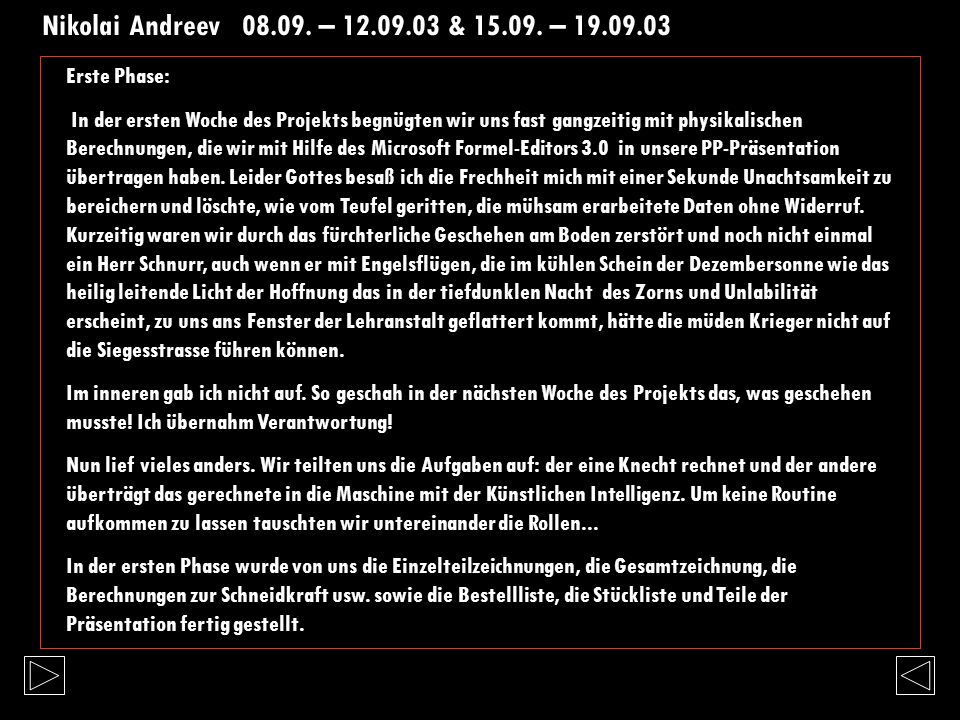 Nikolai Andreev 08.09. – 12.09.03 & 15.09. – 19.09.03 Erste Phase: