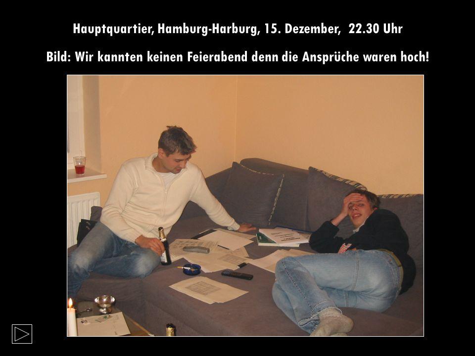 Hauptquartier, Hamburg-Harburg, 15. Dezember, 22.30 Uhr