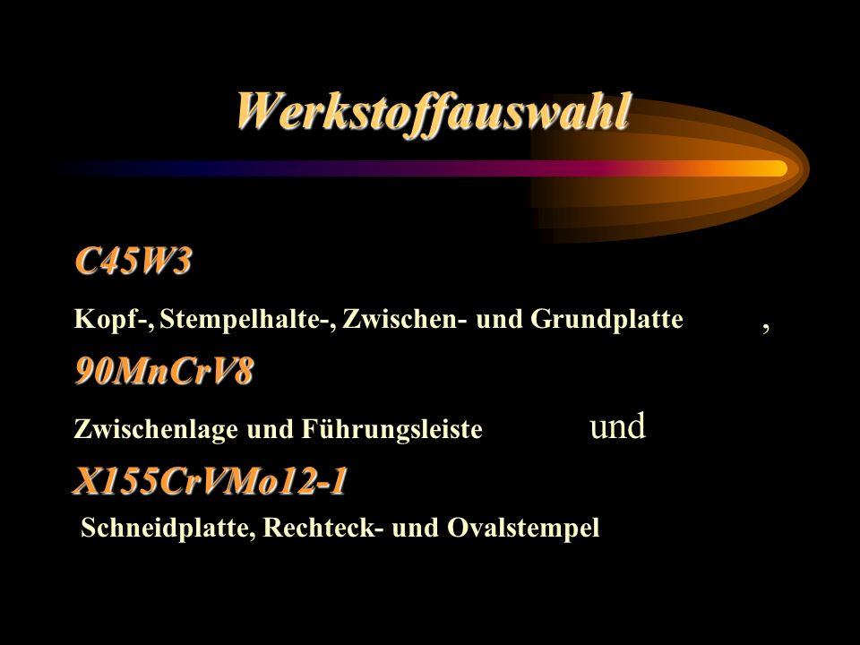Werkstoffauswahl C45W3 90MnCrV8 X155CrVMo12-1