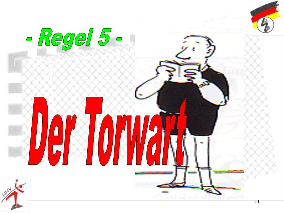 - Regel 5 - Der Torwart 11