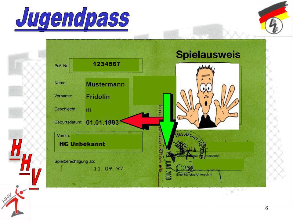 Jugendpass 1234567 Mustermann Fridolin m 01.01.1993 H HC Unbekannt H V