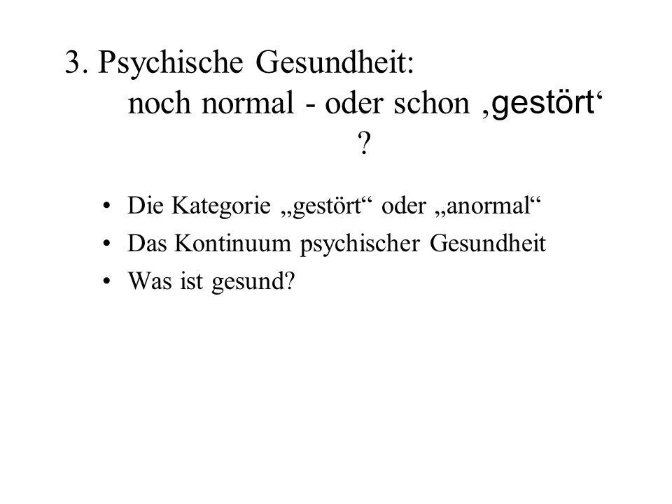 3. Psychische Gesundheit: noch normal - oder schon 'gestört'