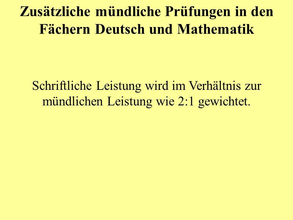 Zusätzliche mündliche Prüfungen in den Fächern Deutsch und Mathematik