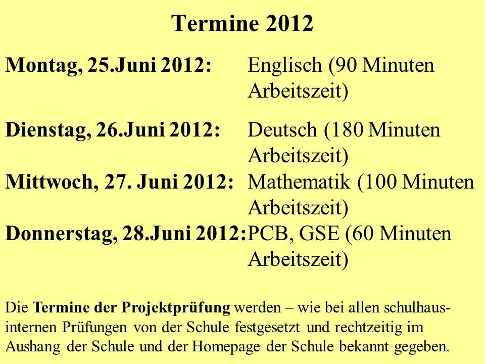 Termine 2012 Montag, 25.Juni 2012: Englisch (90 Minuten Arbeitszeit)