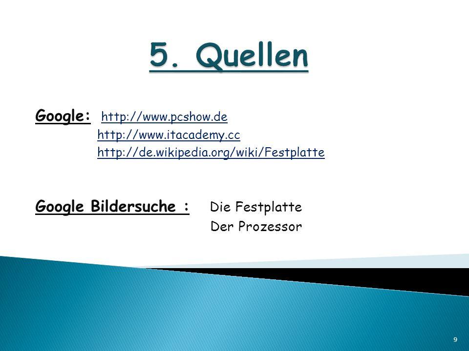 5. Quellen Google: http://www.pcshow.de
