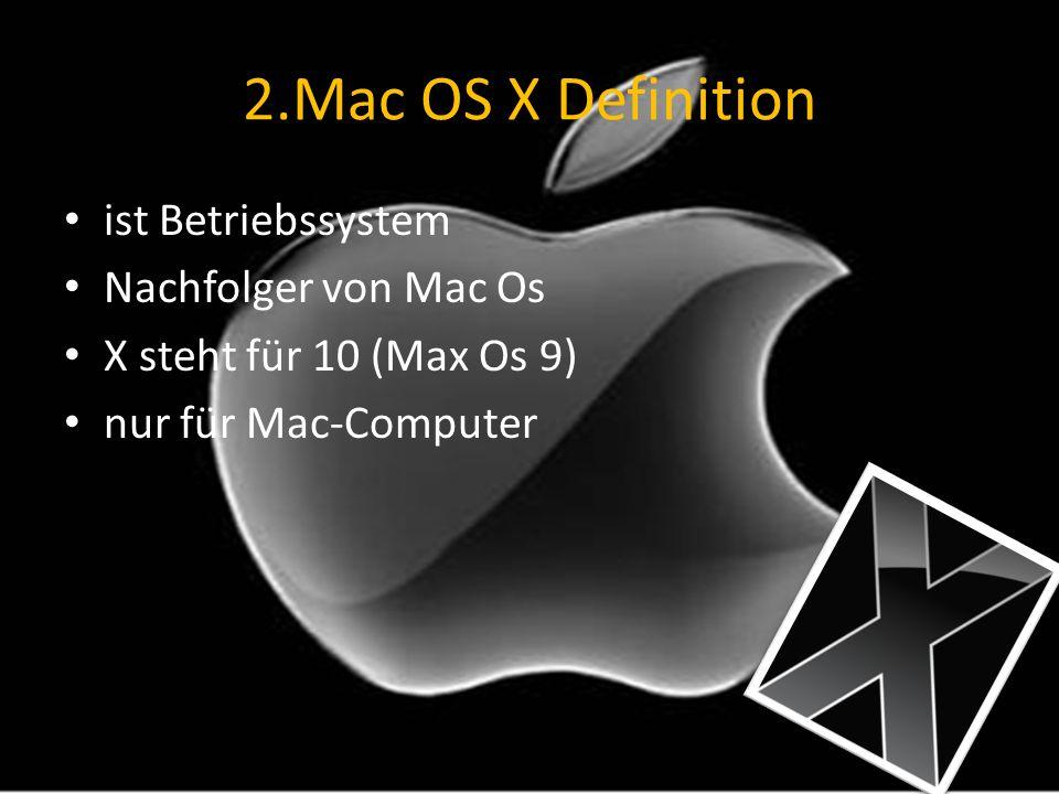 2.Mac OS X Definition ist Betriebssystem Nachfolger von Mac Os