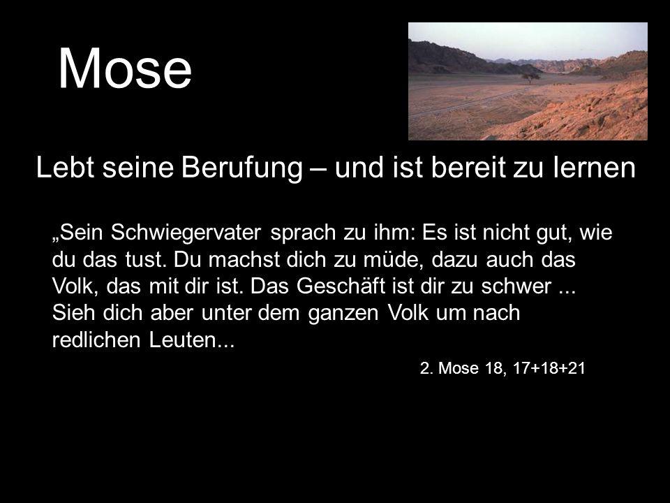 Mose Lebt seine Berufung – und ist bereit zu lernen
