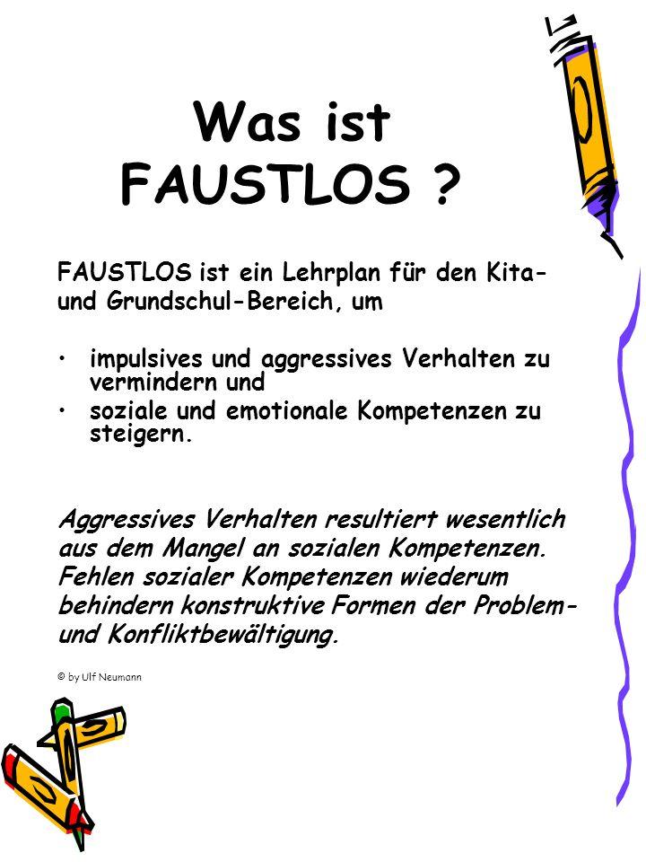 Was ist FAUSTLOS FAUSTLOS ist ein Lehrplan für den Kita-