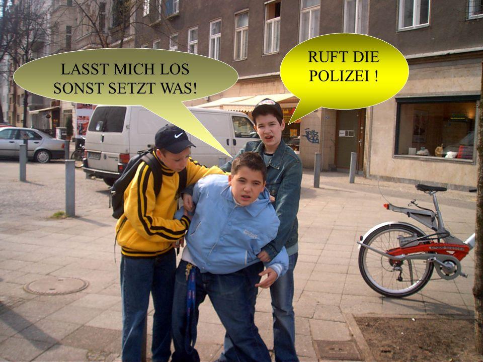 LASST MICH LOS SONST SETZT WAS!