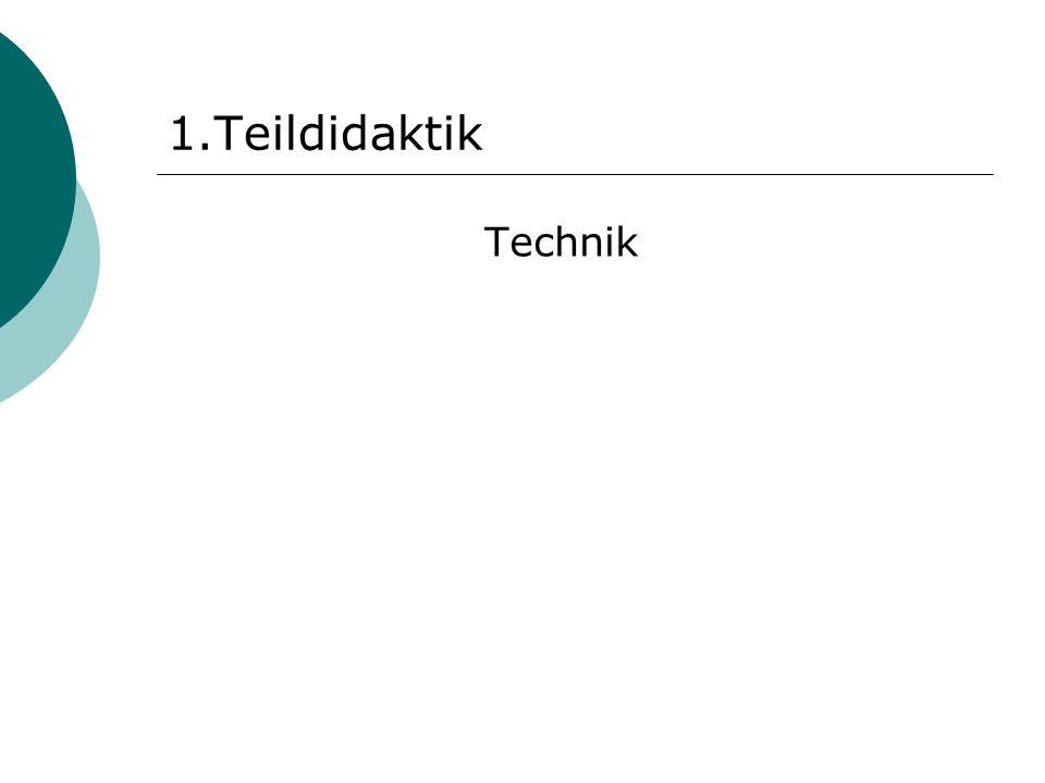 1.Teildidaktik Technik