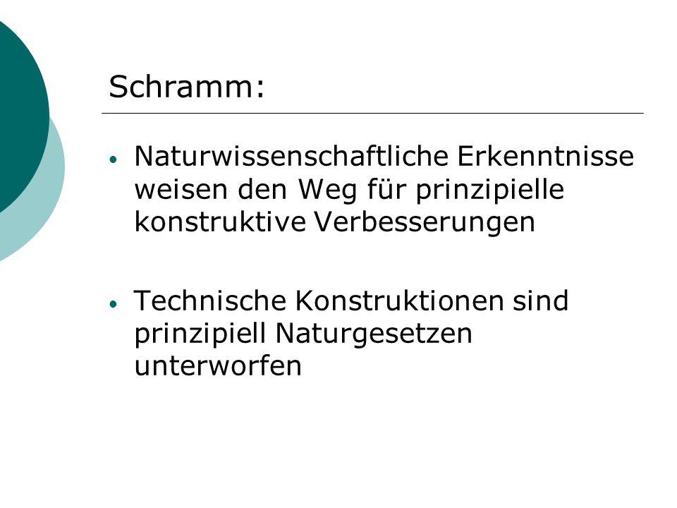 Schramm: Naturwissenschaftliche Erkenntnisse weisen den Weg für prinzipielle konstruktive Verbesserungen.