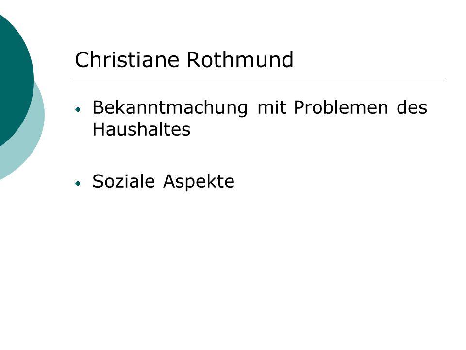 Christiane Rothmund Bekanntmachung mit Problemen des Haushaltes