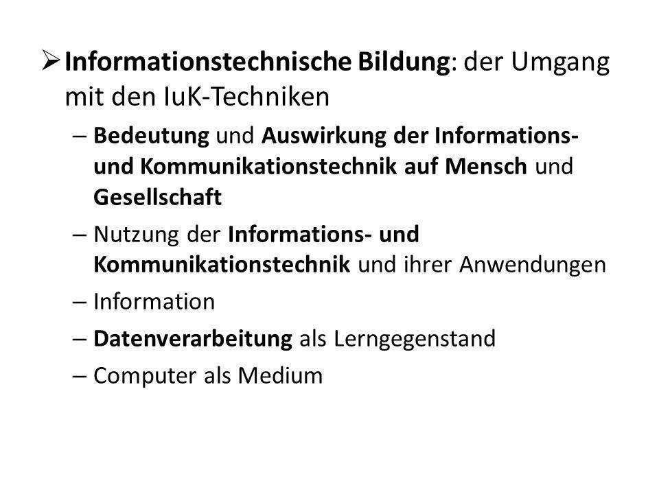 Informationstechnische Bildung: der Umgang mit den IuK-Techniken