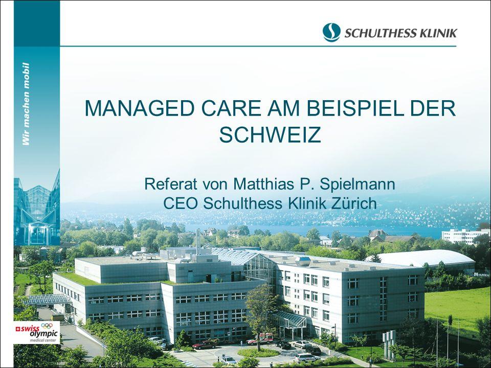 MANAGED CARE AM BEISPIEL DER SCHWEIZ Referat von Matthias P