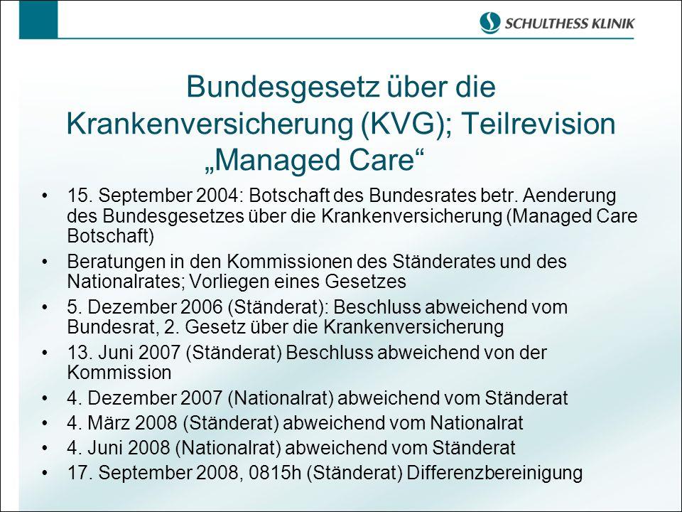 """Bundesgesetz über die Krankenversicherung (KVG); Teilrevision """"Managed Care"""