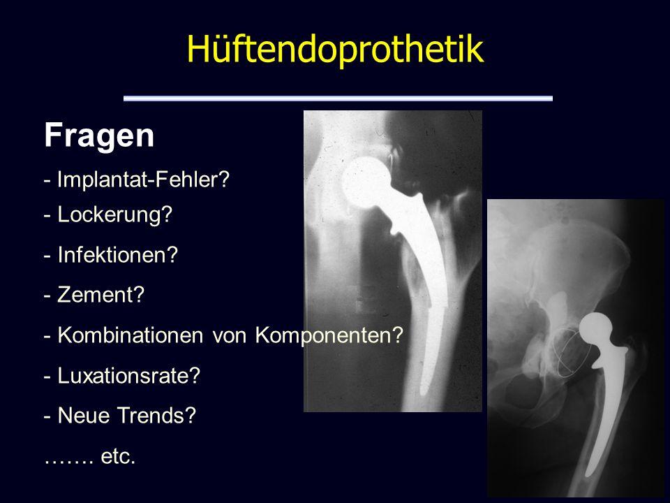 Hüftendoprothetik Fragen - Implantat-Fehler Lockerung Infektionen