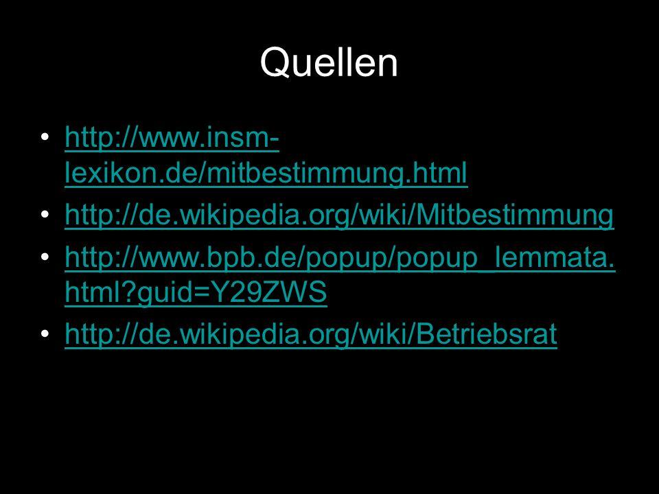 Quellen http://www.insm-lexikon.de/mitbestimmung.html