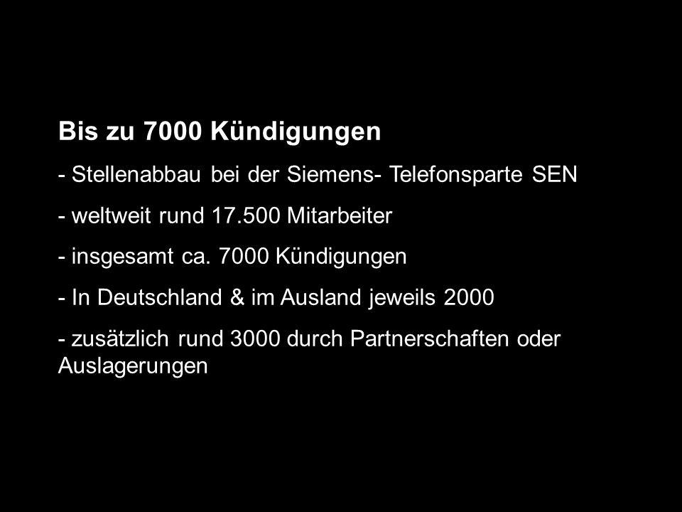 Bis zu 7000 Kündigungen - Stellenabbau bei der Siemens- Telefonsparte SEN. - weltweit rund 17.500 Mitarbeiter.