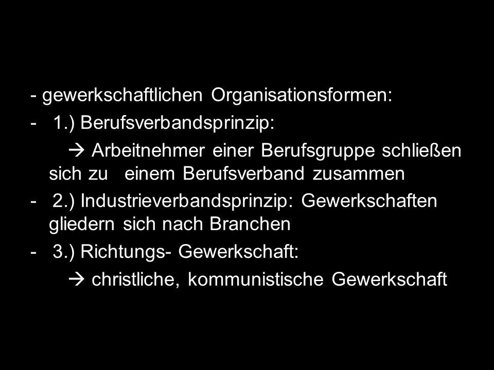 - gewerkschaftlichen Organisationsformen:
