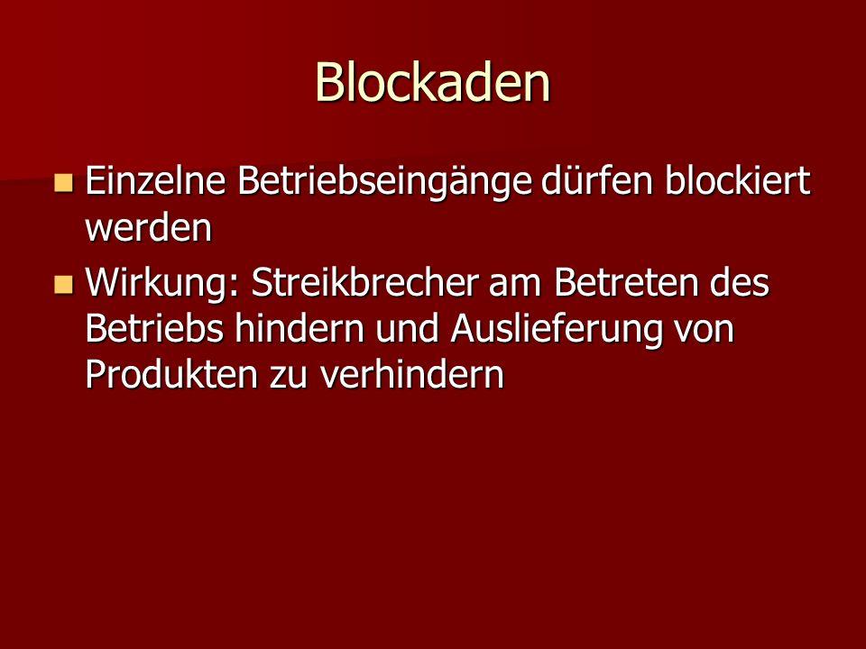 Blockaden Einzelne Betriebseingänge dürfen blockiert werden